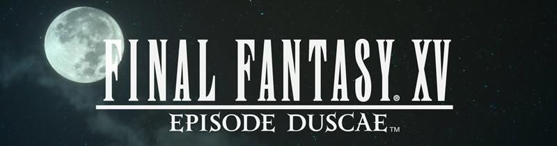 Final Fantasy XV perde Stella e guadagna un aggiornamento a Episode Duscae!