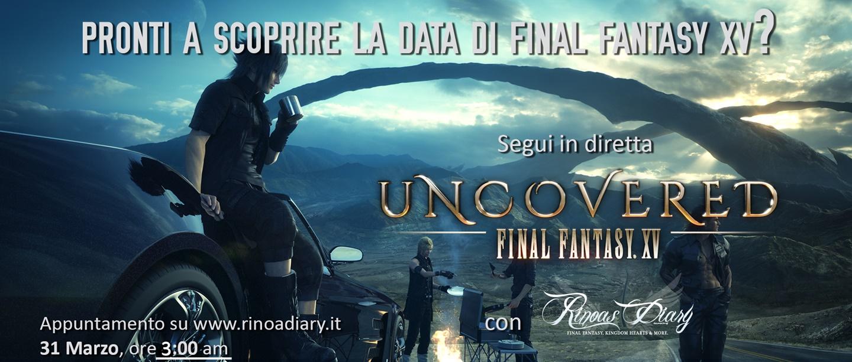 Segui in diretta Final Fantasy XV Uncoverd sul Rinoa's Diary!