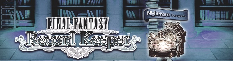 Final Fantasy Record Keeper – Nightmare Dungeon: Reraise Record