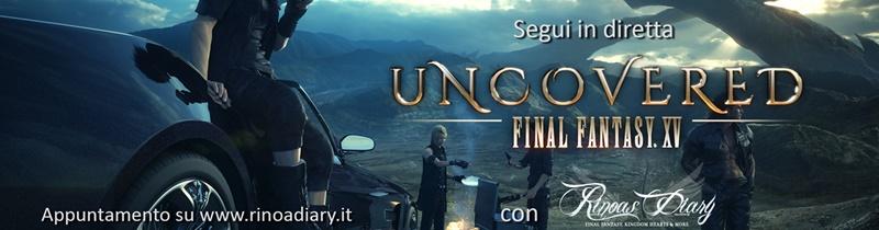 FFXV Uncovered avrà un pre e un post show, appuntamento anticipato alle 3:00 am!