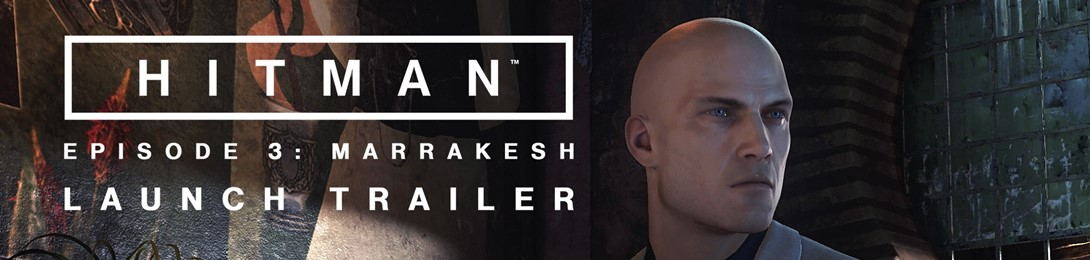 E' uscito oggi Marrakesh, terzo episodio di Hitman