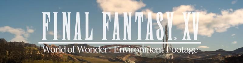 Final Fantasy XV: World of Wonder!