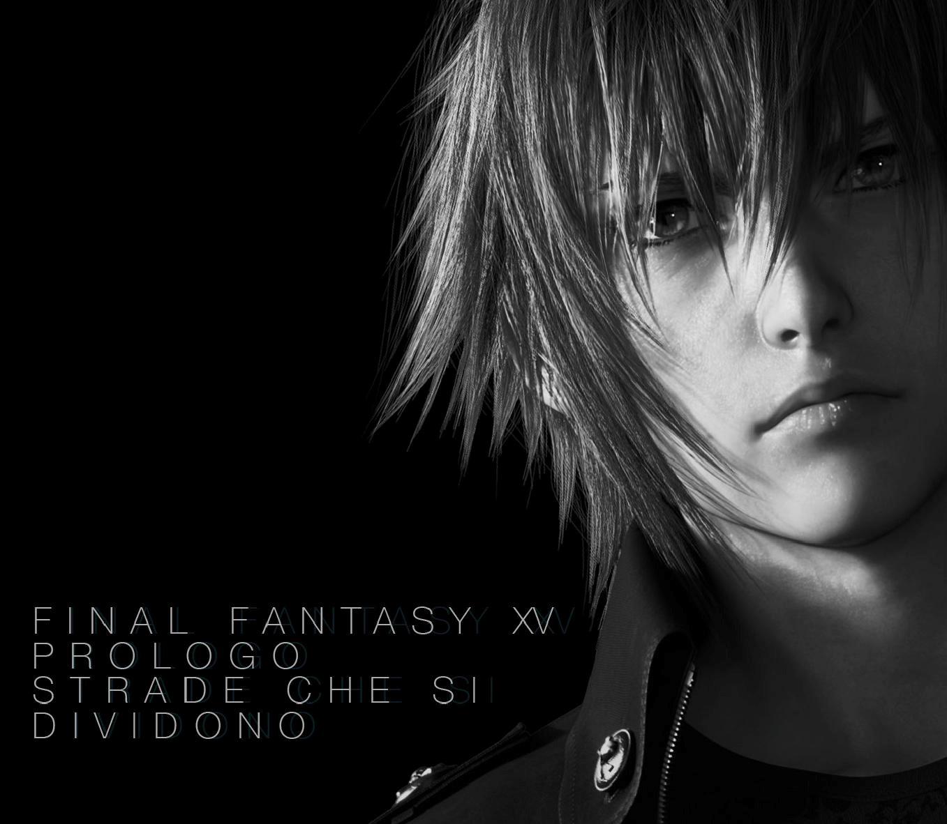 Una novel per Final Fantasy XV: Prologo, Strade che si dividono!
