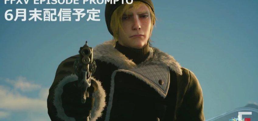 Episode Prompto: Final Fantasy XV arriverà a fine Giugno