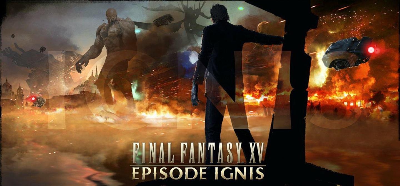 FFXV Episode Ignis disponibile al download, ecco la lista italiana dei Trofei!