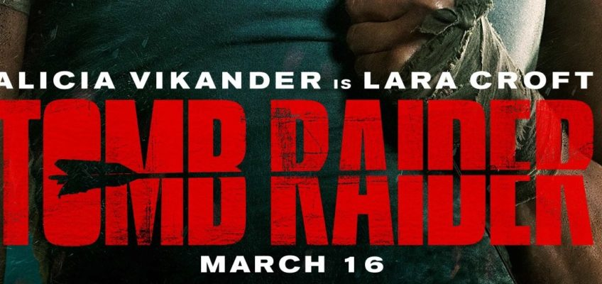 Il film Tomb Raider arriverà nelle sale il 16 Marzo 2018!