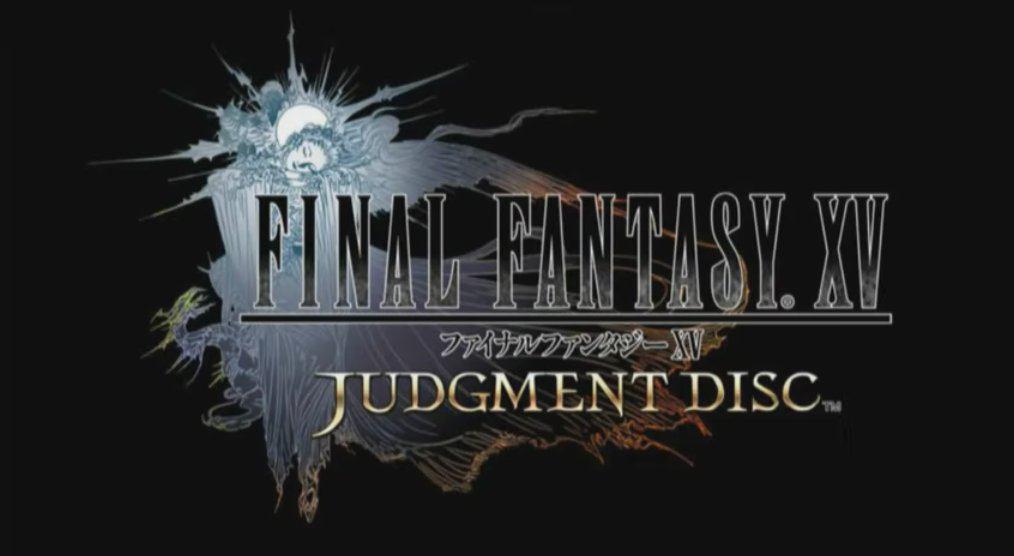 Nuova demo di Final Fantasy XV, Judgment Disc!